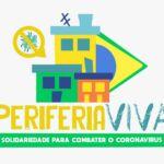 NA BAHIA, ORGANIZAÇÕES E MOVIMENTOS POPULARES CONSTITUEM A REDE DE SOLIDARIEDADE DA CAMPANHA PERIFERIA VIVA