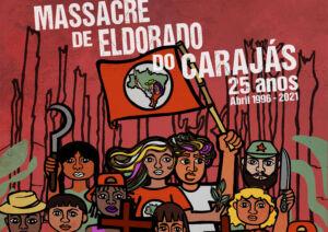 """Jornada Nacional em Defesa da Reforma Agrária: """"Eldorado do Carajás, 25 anos de impunidade"""""""